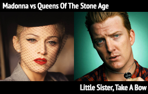 <b>Madonna vs Queens Of The Stone Age</b> - Little Sister, Take A Bow (BRAT Mashup)