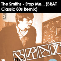 <b>The Smiths</b> - &quot;Stop Me If You Think You've Heard This One Before&quot; (BRAT's Classic 80s Remix)