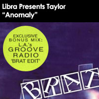 "Libra Presents Taylor - ""Anomaly (Calling Your Name)"" (BRAT Radio Edit)"