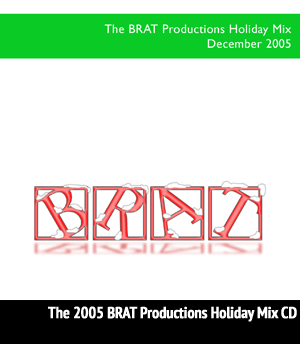 <b>Various Artists</b> - The BRAT Holiday Mix CD - December 2005