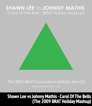 <b>Shawn Lee vs Johnny Mathis</b> - Carol Of The Bells (BRAT Holiday Mix) - December 2009