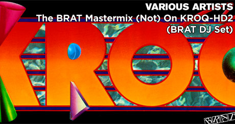 Various Artists - The BRAT Mastermix (Not) On KROQ-HD2