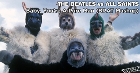 The Beatles vs All Saints - Baby, You're A Pure Man