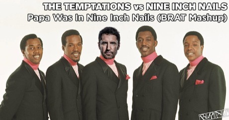 The Temptations vs Nine Inch Nails - Papa Was In Nine Inch Nails