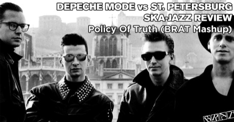 Depeche Mode vs St. Petersburg Ska-Jazz Review - Policy Of Truth