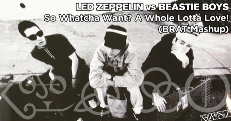 Led Zeppelin vs Beastie Boys - So What'cha Want? A Whole Lotta Love!