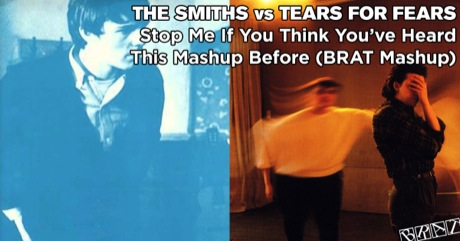 The Smiths vs Tears For Fears - Stop Me If You Think You've Heard This Mashup Before