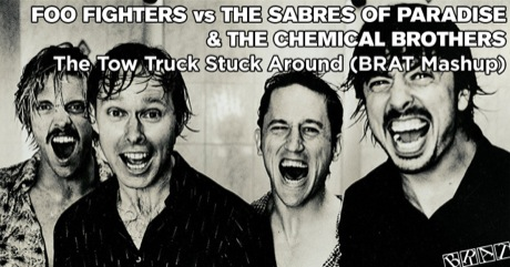 Foo Fighters vs The Sabres Of Paradise & The Chemical Brothers - The Tow Truck Stuck Around