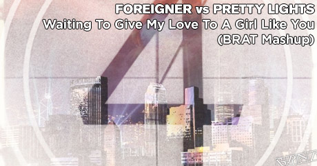Foreigner vs Pretty Lights - Waiting To Give My Love To A Girl Like You