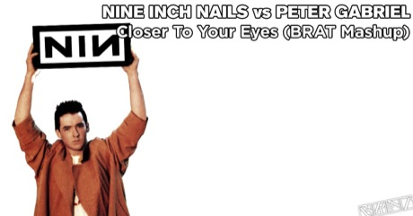 Nine Inch Nails vs Peter Gabriel - Closer To Your Eyes
