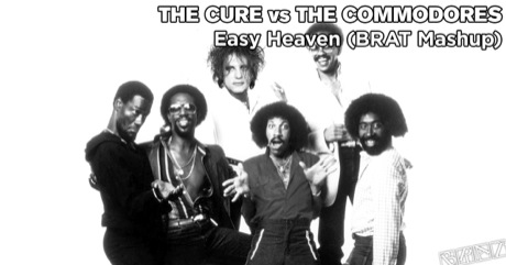 The Cure vs The Commodores - Easy Heaven