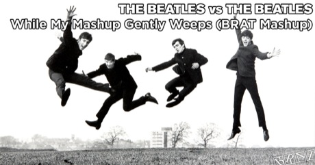 The Beatles - While My Mashup Gently Weeps
