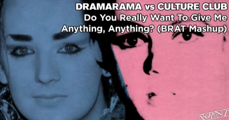 Dramarama vs Culture Club - Do You Really Want To Give Me Anything, Anything?