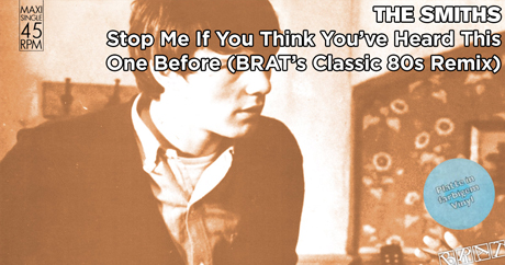 The Smiths - Stop Me If You Think You've Heard This One Before (BRAT's Classic 80s Remix)