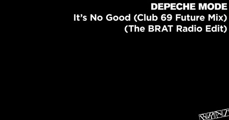 Depeche Mode - It's No Good (Club 69 Future Mix - The BRAT Radio Edit)