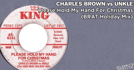 Charles Brown vs UNKLE - Please Hold My Hand For Christmas